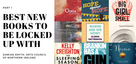 Damian Smyth, Head of Literature and Drama at the Arts Council, selects the best new books to escape into when the real world gets too much.